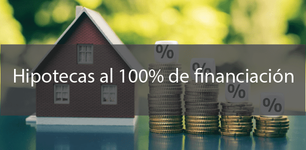 Hipotecas al 100% de financiación